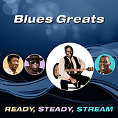 Blues Greats (Ready, Steady, Stream) by Various Artists