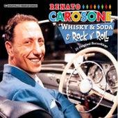 Whisky & Soda & Rock 'N' Roll: 25 Original Recordings by Renato Carosone
