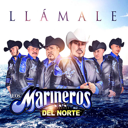 Llámale by Los Marineros Del Norte
