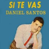 Si Te Vas by Daniel Santos