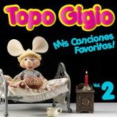 Topo Gigio: Mis Canciones Favoritas, Vol. 2 de Topo Gigio