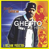 The Ghetto Hero : A Bigg Hank Production by Baby Drew