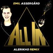 All In (Alerikho Remix) by Emil Assergård