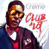 Club a Lot  (Rashad Muhammad Mix) [feat. Creme] - Single by Acebeat Music