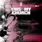 This Is My Church, Vol. 4 (The Tech House Edition) by Various Artists