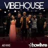 Vibehouse no Estúdio Showlivre (Ao Vivo) by Vibehouse