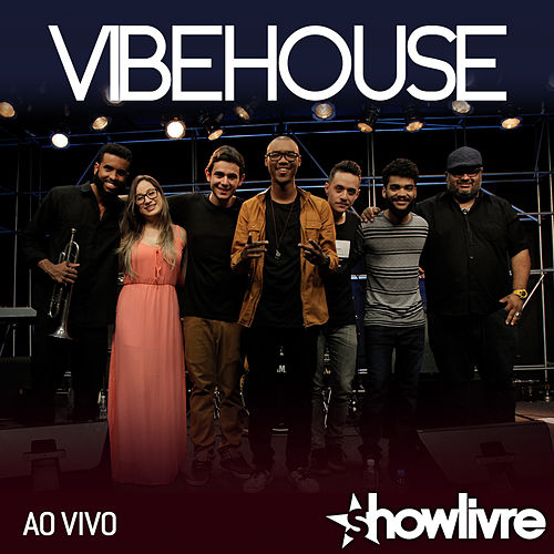 Vibehouse no Estúdio Showlivre (Ao Vivo) by Vibehouse