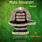Maha Shivaratri Special by Ashit Desai