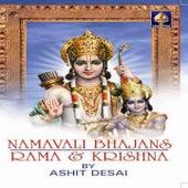 Namavali Bhajans - Raama and Krishna by Ashit Desai