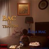 Back II Trappin' - Single by KolaMac