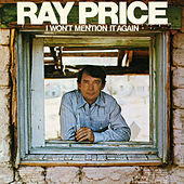 I Won't Mention It Again von Ray Price