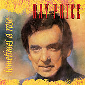 Sometimes A Rose by Ray Price