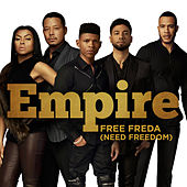 Free Freda (Need Freedom) von Empire Cast