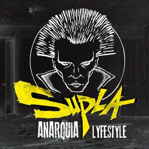 Anarquia Lyfestyle by Supla