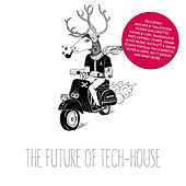 The Future of Tech House by Various Artists