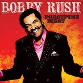 Porcupine Meat de Bobby Rush