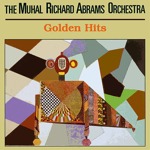 Golden Hits by Muhal Richard Abrams