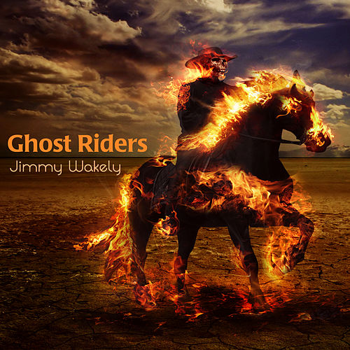 Ghost Riders by Jimmy Wakely