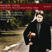 Korngold: Violin Concertos - Conus: Much Ado About Nothing & Élégie von Thomas Albertus Irnberger