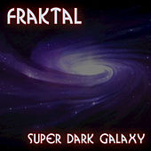 Super Dark Galaxy de Fraktal