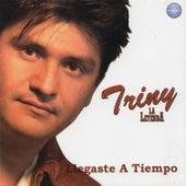 Llegaste a Tiempo by Triny Y La Leyenda