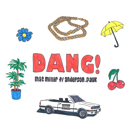 Dang! (feat. Anderson .Paak) (Radio Edit) by Mac Miller