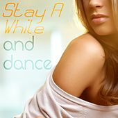 Stay a While and Dance de Various Artists