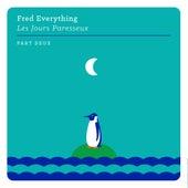 Les jours paresseux, part deux von Fred Everything