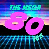 The Mega 80's by Various Artists