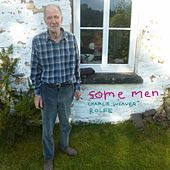Some Men by Charlie Weaver Rolfe