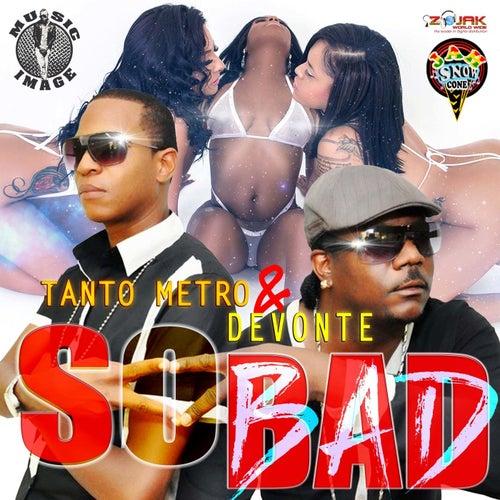 So Bad-Single by Tanto Metro & Devonte