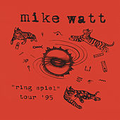 Ring Spiel Tour '95 (Live) de Mike Watt