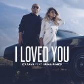 I Loved You by DJ Sava