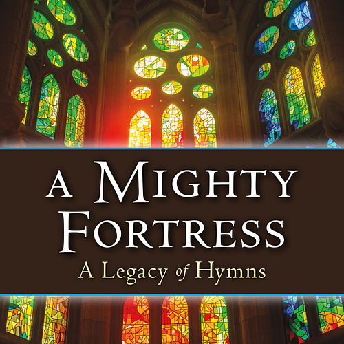 A Mighty Fortress (A Legacy of Hymns) by Phillip Keveren