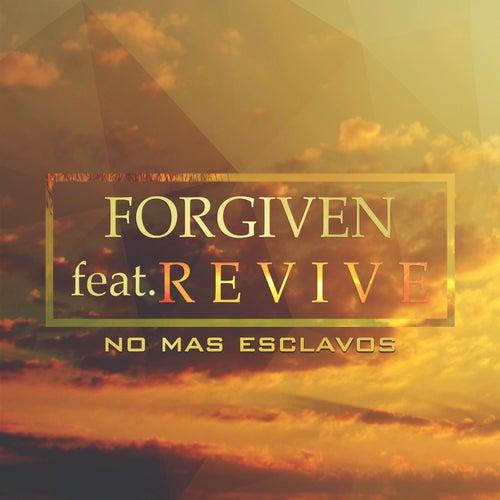 No Mas Esclavos by Forgiven