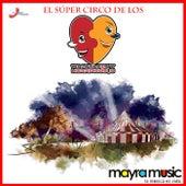El Super Circo by Wapayasos y Horripicosos