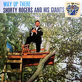 Way Up There di Shorty Rogers