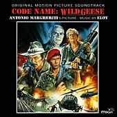 Code Name: Wild Geese (Original Motion Picture Soundtrack) by Eloy