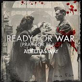 Ready for War (Pray for Peace) by Adelitas Way