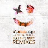 Felt This Good (Remixes) de Kap Slap