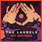 Hit and Miss by The Laurels