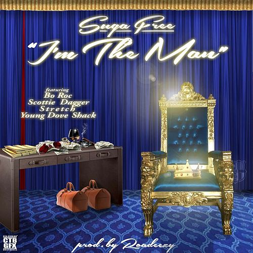I'm the Man (feat. Bo Roc, Scottie Dagger, Stretch & Young Dove Shack) - Single by Suga Free