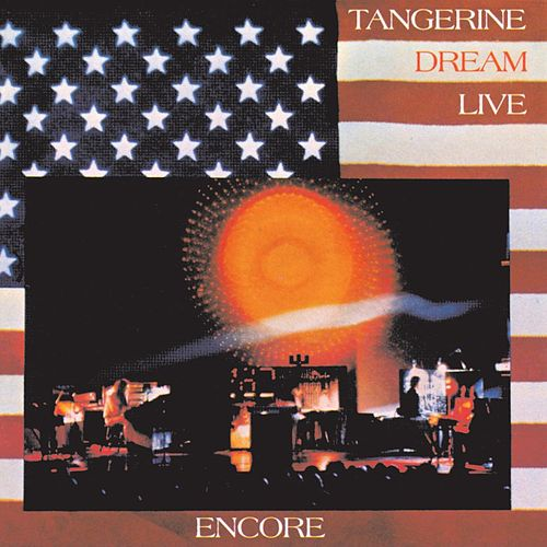 Encore: Tangerine Dream Live by Tangerine Dream