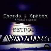 Chords & Spaces IV - A Techno Sound of Detroit von Various Artists