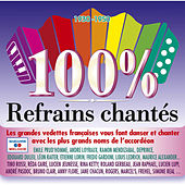 100% Refrains Chantés (1930 - 1950) by Various Artists