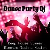 Dance Party Dj - Deep House Summer Electro Techno Muziek voor Explosieve Zomer en Fitness Oefeningen by Deep House