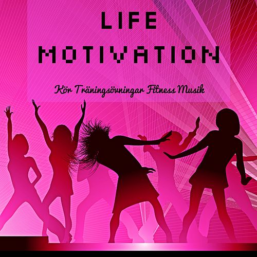 Life Motivation - Kör Träningsövningar Fitness Musik med Deep House Electro Soulful Dance Dubstep Ljud by Dance Party DJ