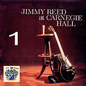 Jimmy Reed at Carnegie Hall Disc 1 by Jimmy Reed