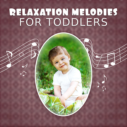 Relaxation Melodies for Toddlers – Classical Songs for Sleep, Lullabies to Bed, Calming Music to Pillow, Gentle Sounds for Children, Music for Listening by Baby Bedtime Music Ambient