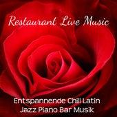 Restaurant Live Music - Entspannende Chill Latin Jazz Piano Bar Musik für Romantischer Abend Lounge Bar und Sinnliche Massage von Bossa Nova Guitar Smooth Jazz Piano Club